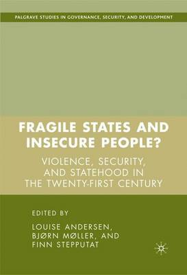Fragile States and Insecure People?: Violence, Security, and Statehood in the Twenty-First Century - Governance, Security and Development (Hardback)