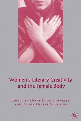 Women's Literary Creativity and the Female Body (Hardback)