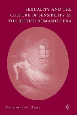 Sexuality and the Culture of Sensibility in the British Romantic Era (Hardback)