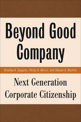 Beyond Good Company: Next Generation Corporate Citizenship (Hardback)