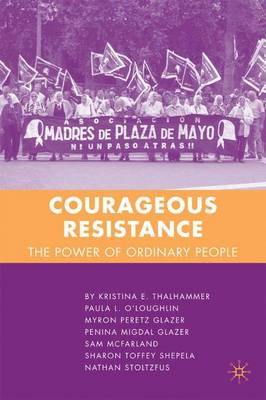 Courageous Resistance: The Power of Ordinary People (Paperback)