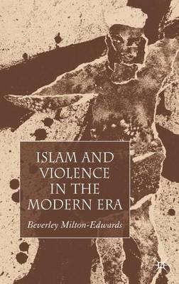 Islam and Violence in the Modern Era (Hardback)