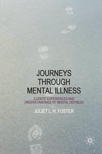 Journeys Through Mental Illness: Client Experiences and Understandings of Mental Distress (Hardback)