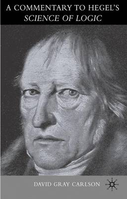 A Commentary to Hegel's Science of Logic (Hardback)