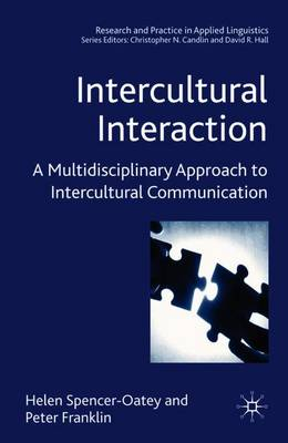 Intercultural Interaction: A Multidisciplinary Approach to Intercultural Communication - Research and Practice in Applied Linguistics (Paperback)