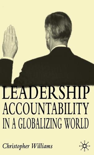 Leadership Accountability in a Globalizing World (Hardback)