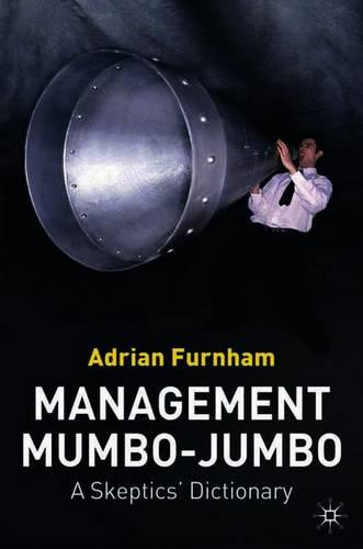 Management Mumbo-Jumbo: A Skeptics' Dictionary (Paperback)