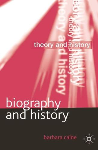 Biography and History - Theory and History (Paperback)