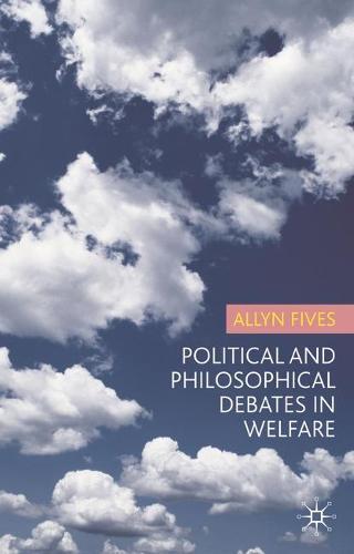 Political and Philosophical Debates in Welfare (Hardback)