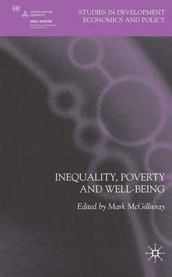 Inequality, Poverty and Well-being - Studies in Development Economics and Policy (Hardback)
