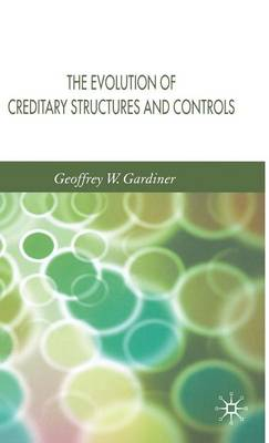 The Evolution of Creditary Structures and Controls (Hardback)