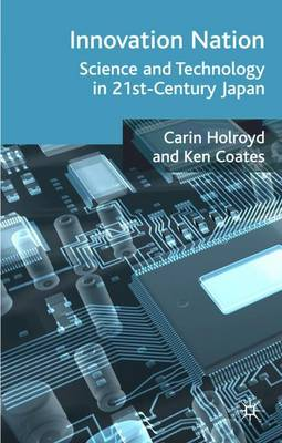 Innovation Nation: Science and Technology in 21st Century Japan (Hardback)