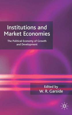 Institutions and Market Economies: The Political Economy of Growth and Development (Hardback)