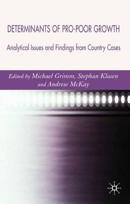 Determinants of Pro-Poor Growth: Analytical Issues and Findings from Country Cases (Hardback)