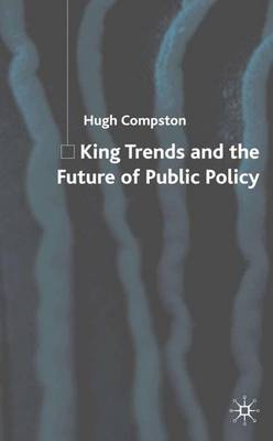 King Trends and the Future of Public Policy (Hardback)