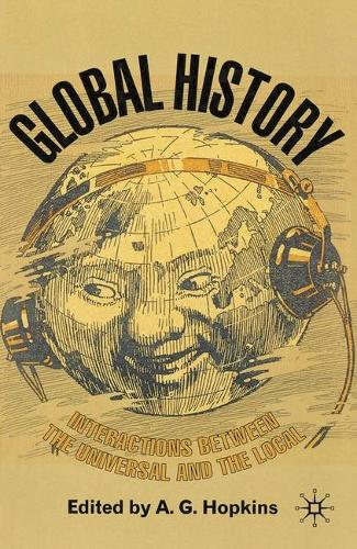 Global History: Interactions Between the Universal and the Local (Hardback)
