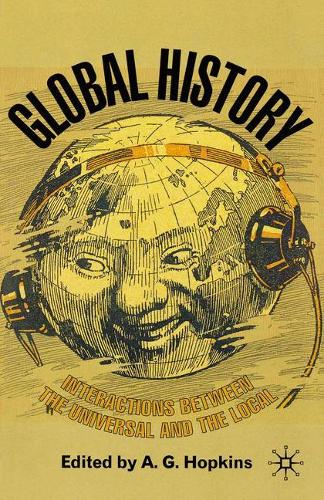Global History: Interactions Between the Universal and the Local (Paperback)