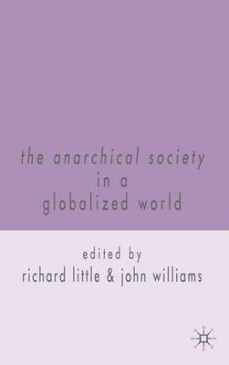 The Anarchical Society in a Globalized World (Hardback)
