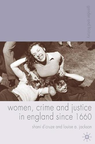 Women, Crime and Justice in England since 1660 - Gender and History (Paperback)