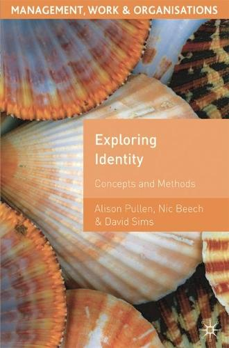 Exploring Identity: Concepts and Methods - Management, Work and Organisations (Paperback)