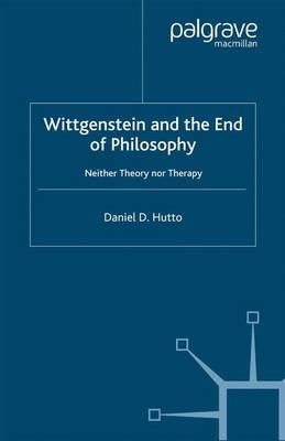 Wittgenstein and the End of Philosophy: Neither Theory Nor Therapy (Paperback)