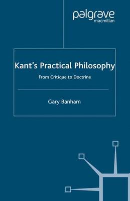 Kant's Practical Philosophy: From Critique to Doctrine (Paperback)