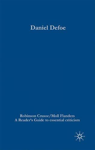 Daniel Defoe - Robinson Crusoe/Moll Flanders - Readers' Guides to Essential Criticism (Paperback)