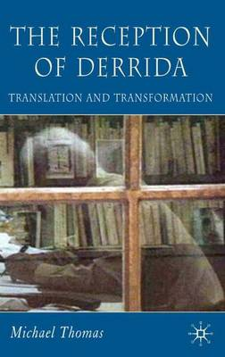 The Reception of Derrida: Translation and Transformation (Hardback)