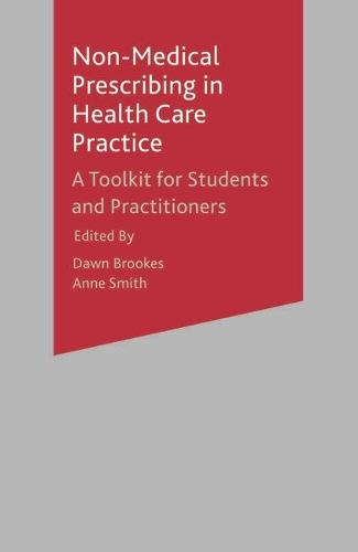 Non-Medical Prescribing in Healthcare Practice: A Toolkit for Students and Practitioners (Paperback)