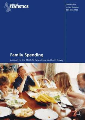 Family Spending (2003-2004): A Report on the 2003-2004 Expenditure and Food Survey (Hardback)