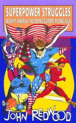 Superpower Struggles: Mighty America, Faltering Europe, Rising Asia (Paperback)