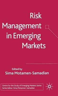 Risk Management in Emerging Markets - Centre for the Study of Emerging Markets Series (Hardback)
