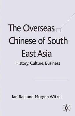 The Overseas Chinese of South East Asia: History, Culture, Business (Hardback)