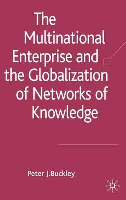 The Multinational Enterprise and the Globalization of Knowledge (Hardback)