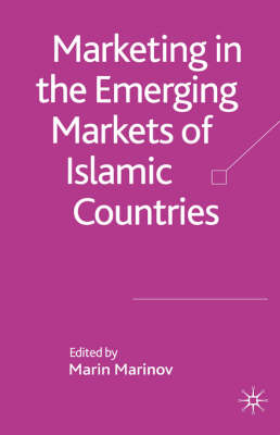 Marketing in the Emerging Markets of Islamic Countries (Hardback)