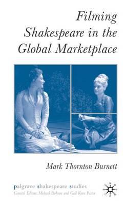 Filming Shakespeare in the Global Marketplace - Palgrave Shakespeare Studies (Hardback)