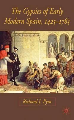 The Gypsies of Early Modern Spain (Hardback)