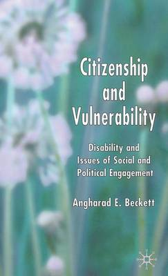 Citizenship and Vulnerability: Disability and Issues of Social and Political Engagement (Hardback)