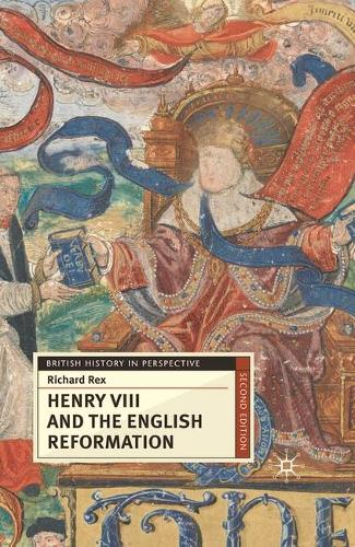 Henry VIII and the English Reformation - British History in Perspective (Hardback)