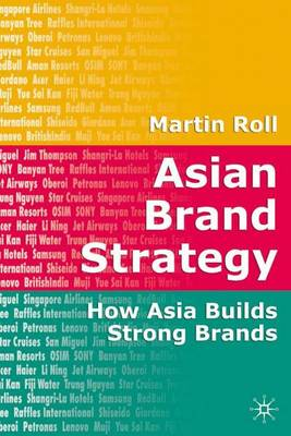 Asian Brand Strategy: How Asia Builds Strong Brands (Hardback)