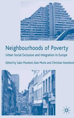 Neighbourhoods of Poverty: Urban Social Exclusion and Integration in Europe (Hardback)