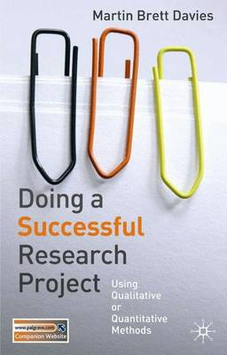 Doing a Successful Research Project: Using Qualitative or Quantitative Methods (Paperback)