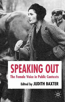 Speaking Out: The Female Voice in Public Contexts (Hardback)