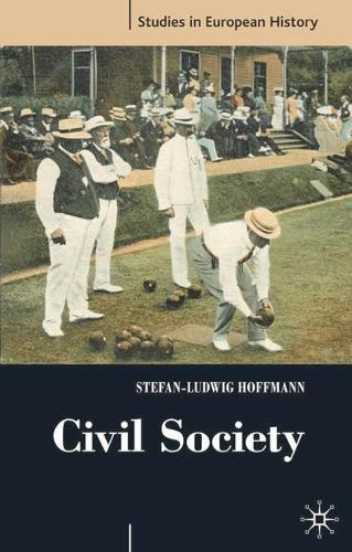 Civil Society: 1750-1914 - Studies in European History (Paperback)