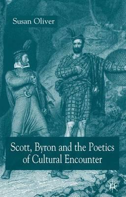 Scott, Byron and the Poetics of Cultural Encounter (Hardback)