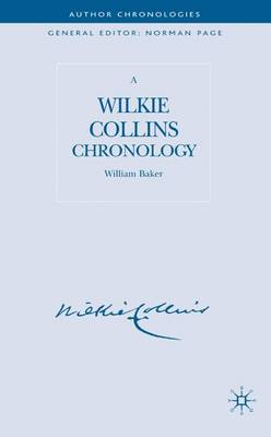 A Wilkie Collins Chronology - Author Chronologies Series (Hardback)