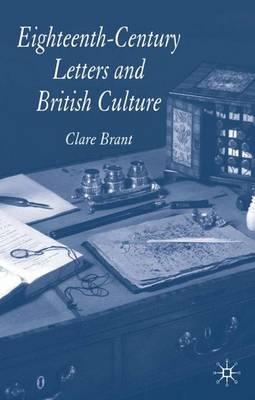 Eighteenth-Century Letters and British Culture (Hardback)