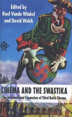 Cinema and the Swastika: The International Expansion of Third Reich Cinema (Hardback)