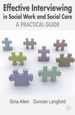 Effective Interviewing in Social Work and Social Care: A Practical Guide (Paperback)