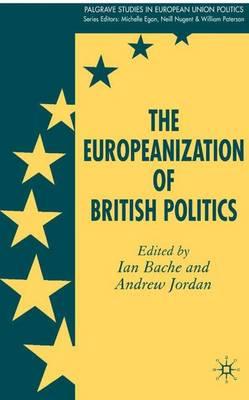 The Europeanization of British Politics - Palgrave Studies in European Union Politics (Hardback)